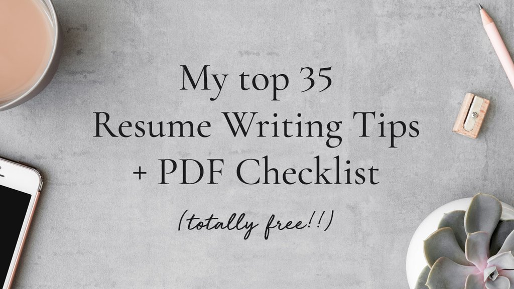 my top resume writing tips plus free pdf checklist get landed advice with Resume Advice With Resume Writing