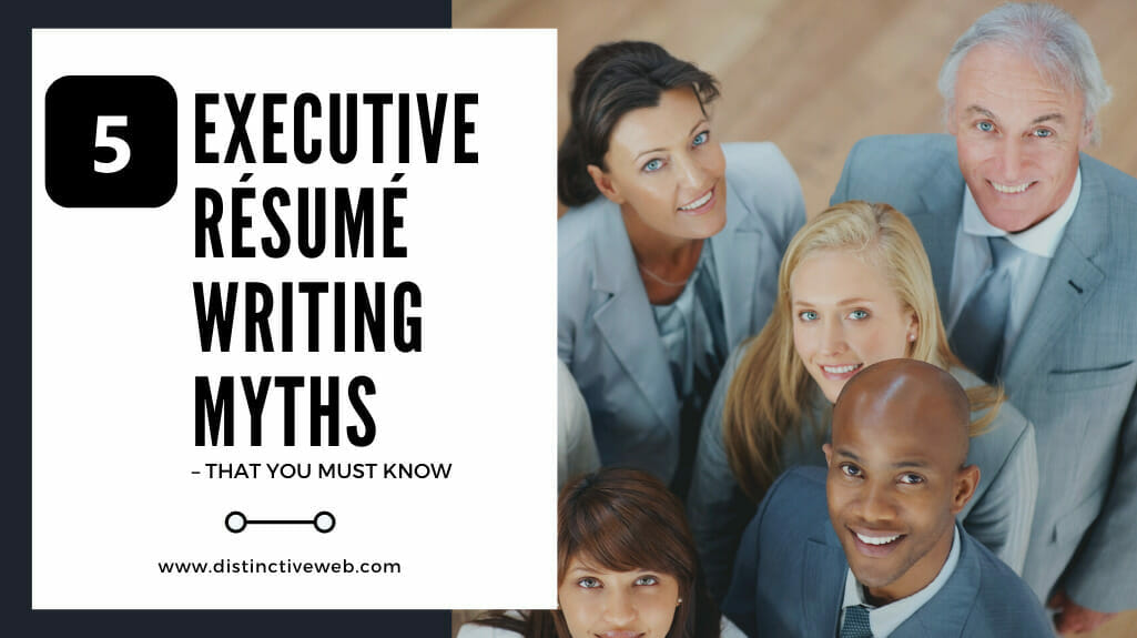 must know myths of executive resume writing distinctive career svcs top writer that you Resume Top Executive Resume Writer
