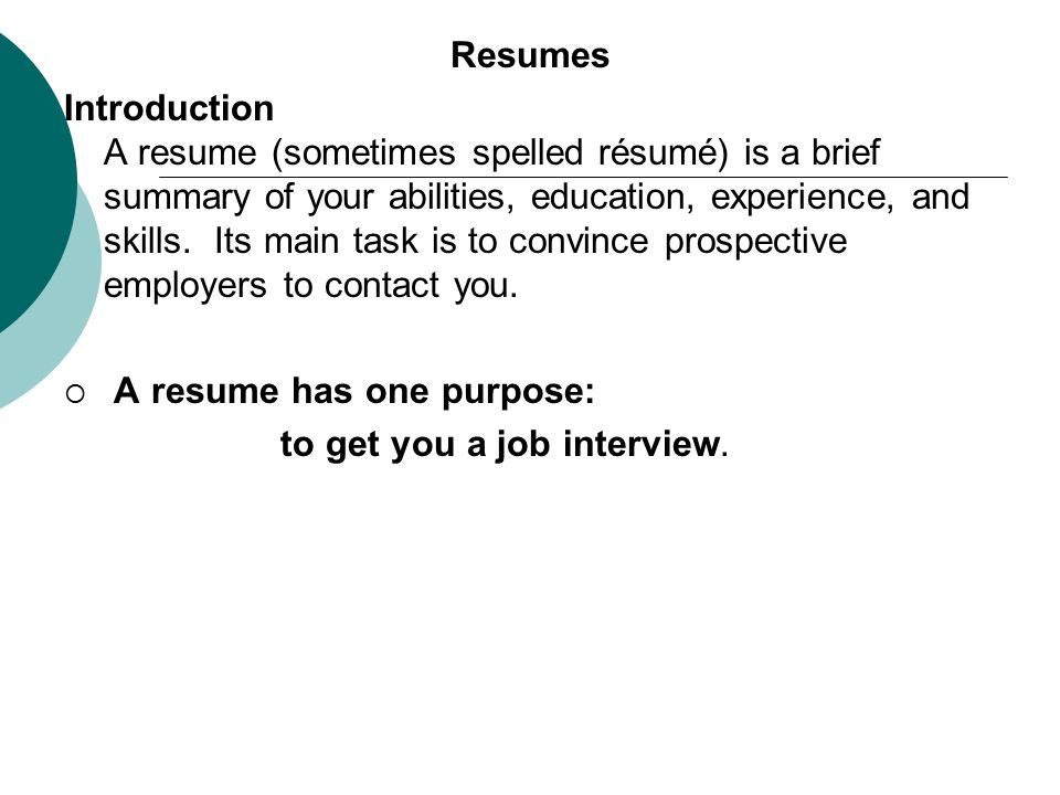 resumes introduction resume sometimes spelled résumé is brief summary of your abilities Resume Summary Introduction For Resume
